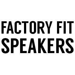 All Factory Fit Speakers
