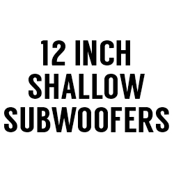 "All 12"" Shallow Subwoofers"
